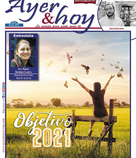 Ayer & hoy – Jaén – Campo de Oro – Revista Enero 2021