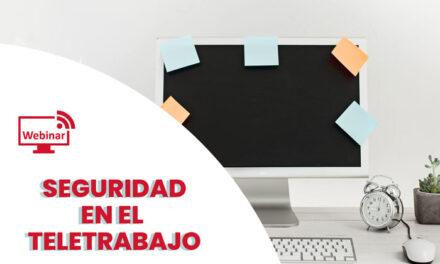 """Último día para inscribirse en el Webinar """"Seguridad en el Teletrabajo"""""""