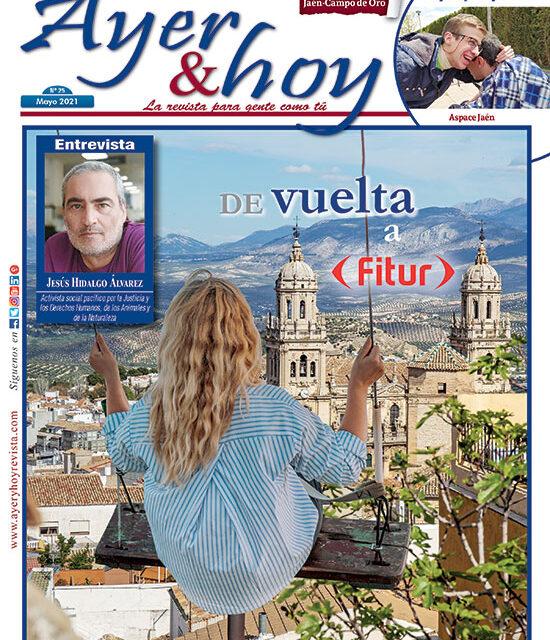 Ayer & hoy – Jaén – Campo de Oro – Revista Mayo 2021